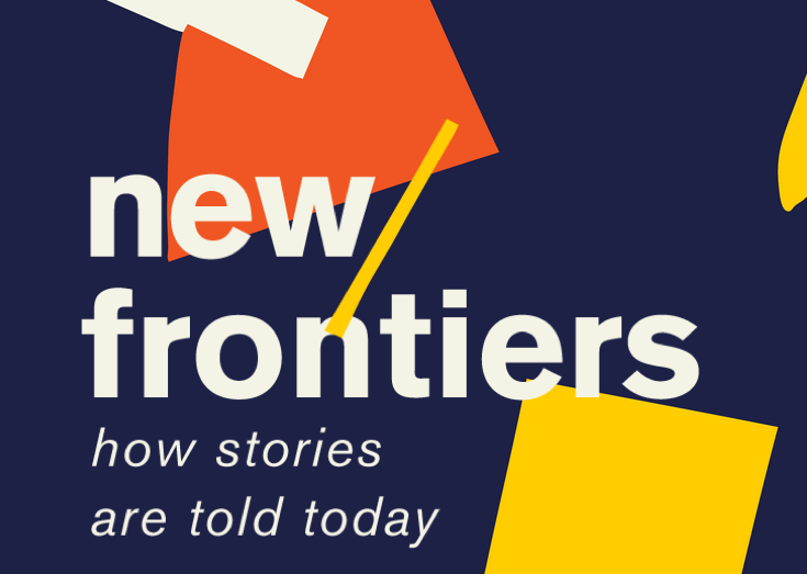 New Frontiers. How Stories are told today