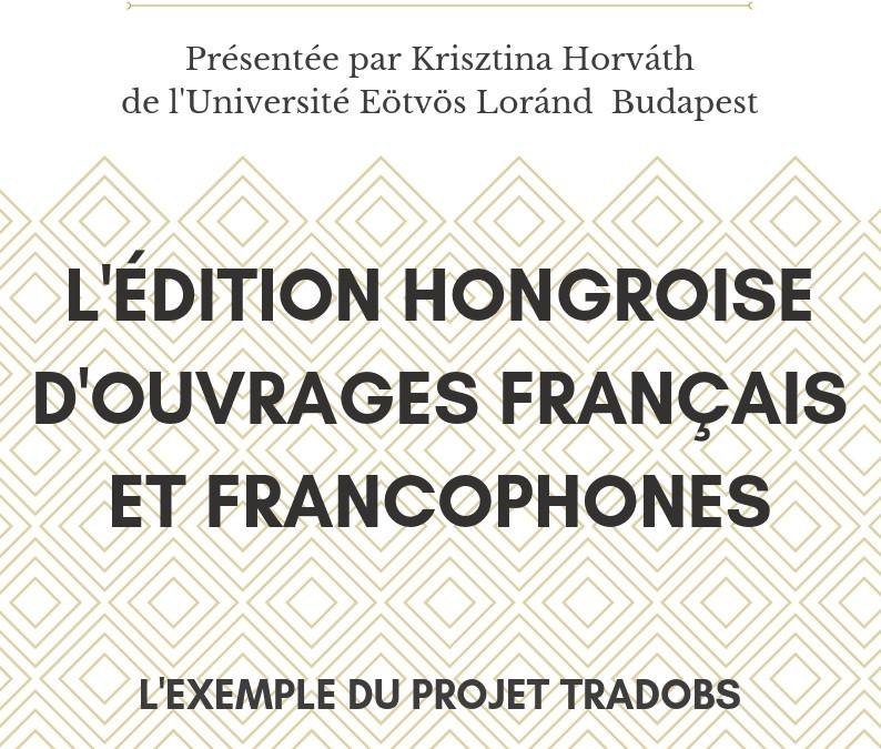 Masterclasse de Krisztina Horváth de l'Université Eötvös Loránd de Budapest «L'édition hongroise d'ouvrages français et francophones» – 18/04/2019